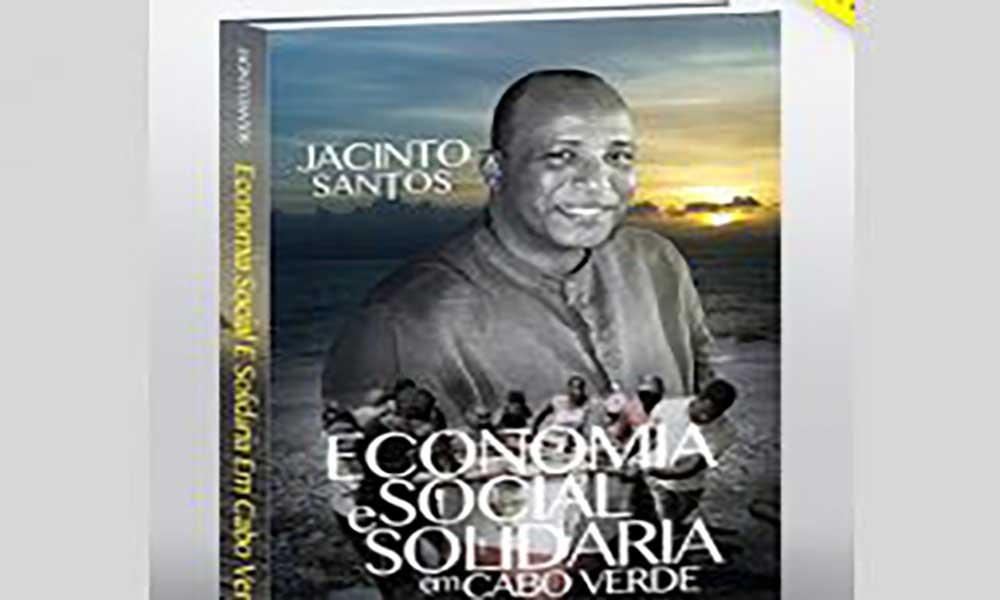 """""""Economia Social e Solidária em Cabo Verde"""", primeiro livro de Jacinto Santos é lançado na Praia"""
