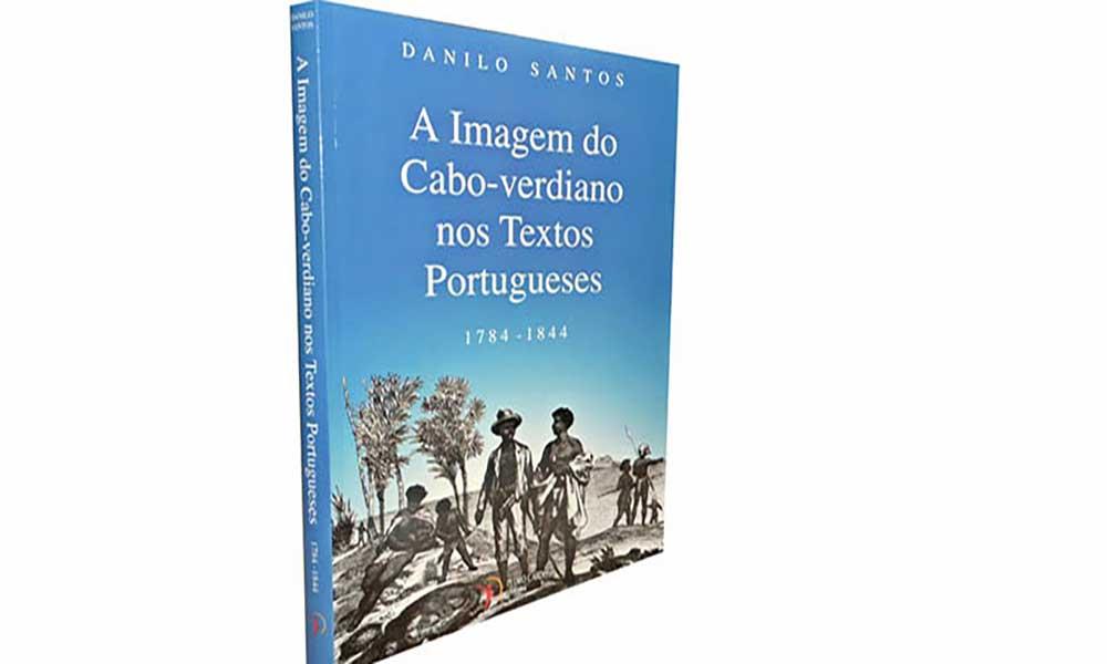 """""""A Imagem do cabo-verdiano nos textos portugueses"""" lançado na Praia"""